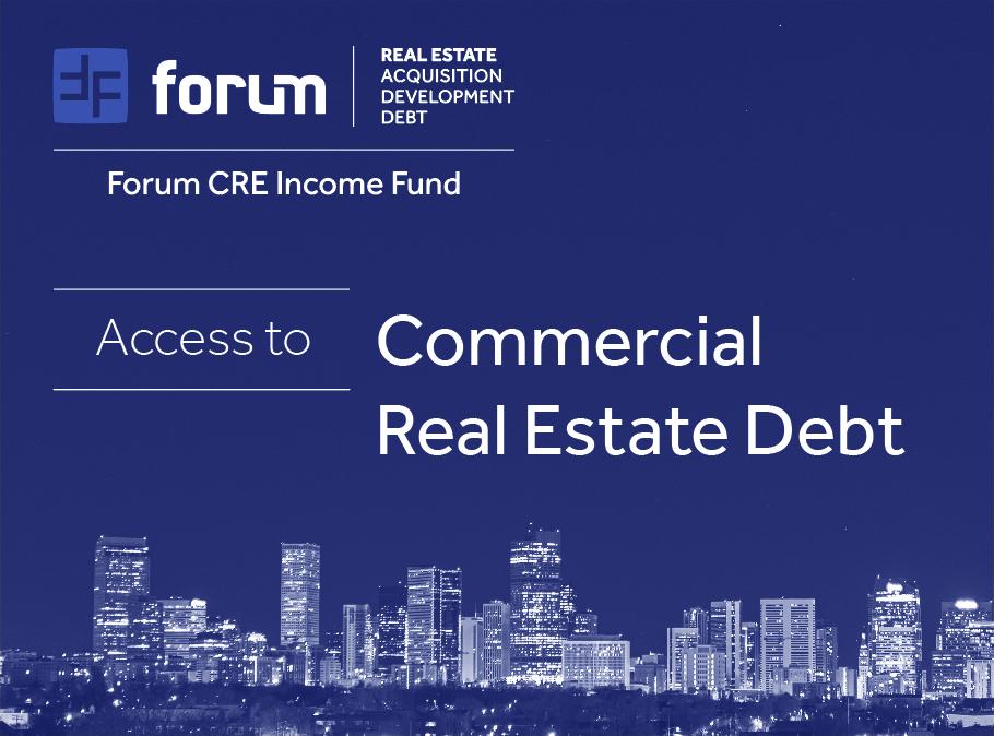"Forum Capital Advisors Introduces Forum CRE Income Fund (""FCREIF"")"